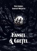 Hansel and Gretel by Neil Gaiman and Lorenzo Mattotti