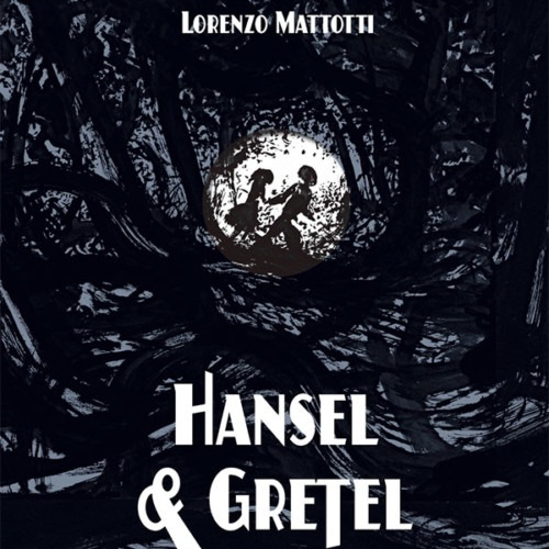 Hansel and Gretel by Neil Gaiman and Lorenzo Mattotti