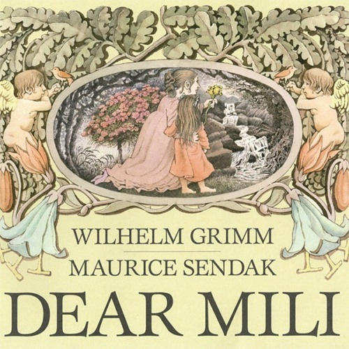 Dear Mili by Wilhelm Grimm and Maurice Sendak