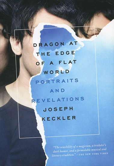 Joseph Keckler Dragon At the Edge of A Flat World