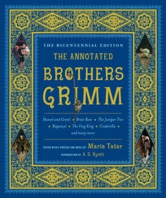 The Annotated Grimm by Maria Tatar
